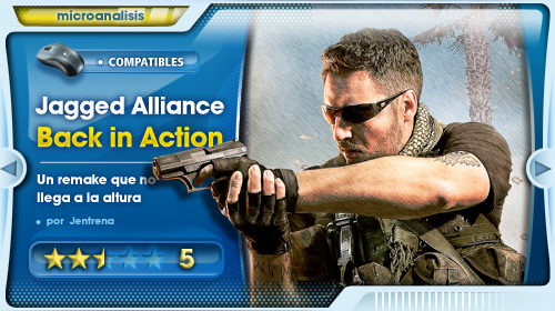 Un remake que no llega a la altura [Análisis de Jagged Alliance: Back to action para Steam]