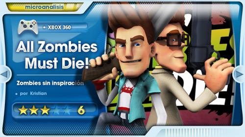 «Left4Dead Old School… pero sin genio» [Análisis de All Zombies Must Die! Para Xbox 360]
