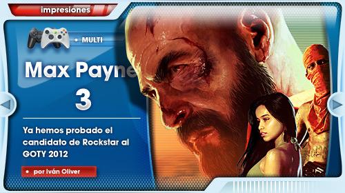 Jugamos a Max Payne 3,  el candidato de Rockstar al GOTY 2012